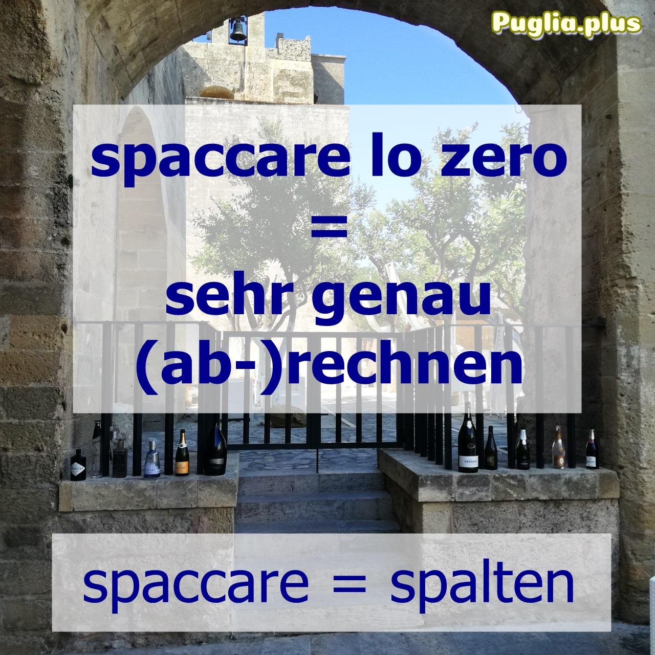 spaccare Abrechnung italienische Redewendung