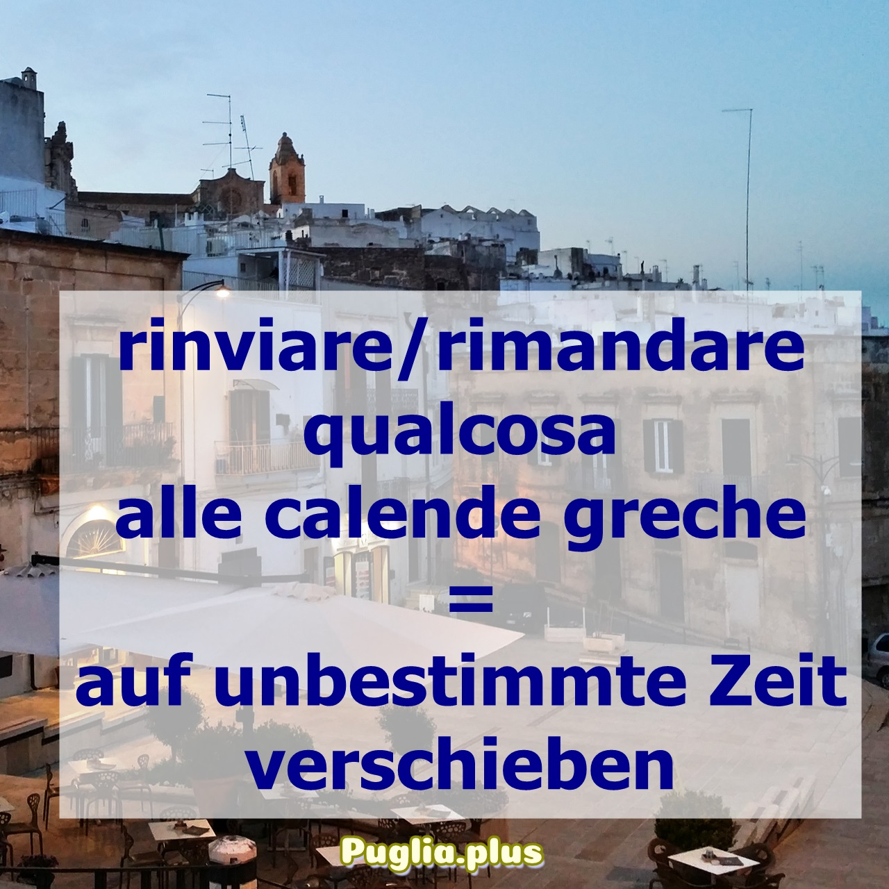 italienische Redewendung verschieben lange Bank, Sankt Nimmerleinstag